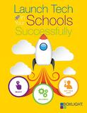 Launch Tech in Your Schools Successfully